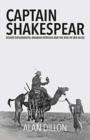 Captain Shakespear : Desert exploration, Arabian intrigue and the rise of Ibn Sa'ud - Book