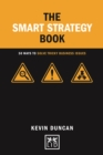 The Smart Strategy Book : 50 ways to solve tricky business issues - Book