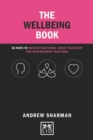 The Wellbeing Book : 50 ways to focus your mind, boost your body and supercharge your soul - Book