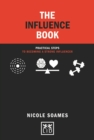 The Influence Book : Practical steps in becoming a strong influencer - Book