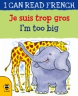 I'm too Big/Je suis trop grow - Book