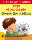 George the Goldfish/Jorge el pez dorado - Book