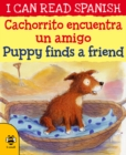 Puppy Finds a Friend/Cachorrito encuentra un amigo - Book