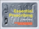 Essential Prescribing : Systems-based guide to the most common drugs in medicine - Book