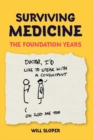 Surviving Medicine : The Foundation Years - Book