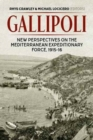 Gallipoli : New Perspectives on the Mediterranean Expeditionary Force, 1915-16 - Book