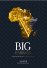 Big Barrels : African Oil and Gas and the Quest for Prosperity - eBook