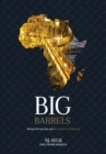 Big Barrels : African Oil and Gas and the Quest for Prosperity - Book