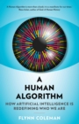 A Human Algorithm : How Artificial Intelligence is Redefining Who We Are - Book
