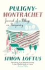 Puligny-Montrachet : Journal of a Village in Burgundy - Book
