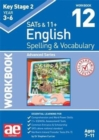 KS2 Spelling & Vocabulary Workbook 12 : Advanced Level - Book