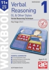 11+ Verbal Reasoning Year 5-7 GL & Other Styles Workbook 1 : Verbal Reasoning Technique - Book