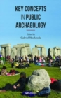 Key Concepts in Public Archaeology - Book