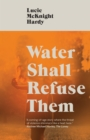 Water Shall Refuse Them - eBook