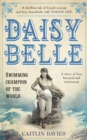 Daisy Belle : Swimming Champion Of The World - Book