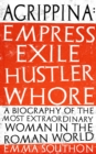 Agrippina : Empress, Exile, Hustler, Whore - Book