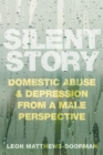Silent Story : Domestic Abuse and Depression from a Male Perspective - Book