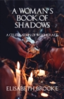 A Woman's Book of Shadows : A Celebration of Witchcraft - Book