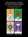 The Magical Tarot of the Golden Dawn : Divination, Meditation and High Magical Teachings - Book