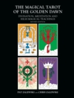 The Magical Tarot of the Golden Dawn : Divination, Meditation and High Magical Teachings - Revised Edition - eBook