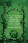 Traditional Western Herbal Medicine : As Above So Below - eBook