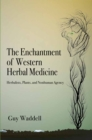 The Enchantment of Western Herbal Medicine : Herbalists, Plants, and Nonhuman Agency - Book