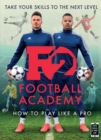 F2: Football Academy : Take Your Game to the Next Level (Skills Book 2) - Book