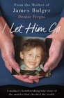 I Let Him Go : The heartbreaking book from the mother of James Bulger - Book
