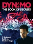 Dynamo: The Book of Secrets : Learn 30 mind-blowing illusions to amaze your friends and family - Book