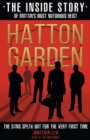 Hatton Garden: The Inside Story : From the Factual Producer on ITV drama Hatton Garden - Book