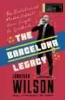 The Barcelona Legacy : Guardiola, Mourinho and the Fight For Football's Soul - eBook