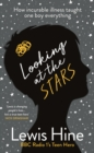 Looking at the Stars : How incurable illness taught one boy everything - eBook