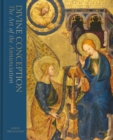 Divine Conception : The Art of the Annunciation - Book