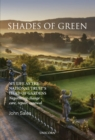 Shades of Green : My Life as the National Trust's Head of Gardens - Book