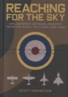 Reaching for the Sky : One Hundred Defining Moments from the Royal Air Force 1918-2018 - Book