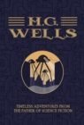 H.G. Wells - The Collection : Timeless Adventures from the Father of Science Fiction - Book