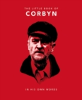 The Little Book of Corbyn : In His Own Words - Book