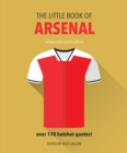 The Little Book of Arsenal : Over 170 hotshot quotes - Book