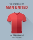 The Little Book of Man United : Over 170 United quotes - Book