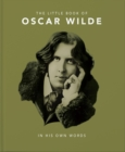 The Little Book of Oscar Wilde : Wit and Wisdom to Live By - Book