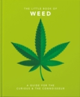 The Little Book of Weed : Smoke it up - Book