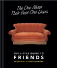 The One About Their Best One-Liners: The Little Guide to Friends - Book