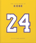 The Little Book of Kobe : 192 pages of champion quotes and facts! - Book