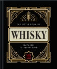 The Little Book of Whisky : Matured to Perfection - Book
