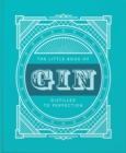 The Little Book of Gin : Distilled to Perfection - Book
