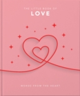 The Little Book of Love : Words from the heart - Book