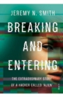 Breaking and Entering : the extraordinary story of a hacker called `Alien' - Book