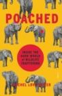 Poached : inside the dark world of wildlife trafficking - Book
