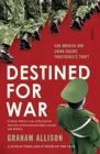 Destined for War : can America and China escape Thucydides' Trap? - Book
