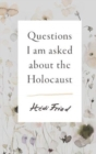 Questions I Am Asked About the Holocaust - Book